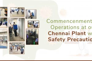 Commencement of Operations at our Chennai Plant with Safety Precautions
